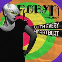 Robyn - With Every Heartbeat - with Kleerup (2 Track)