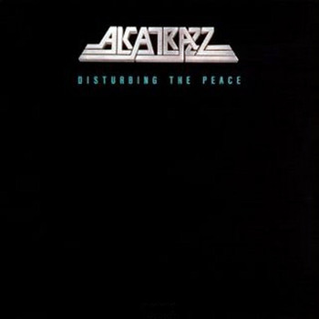 Alcatrazz - Disturbing The Peace