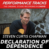 Steven Curtis Chapman - Declaration of Dependence (Performance Tracks) - EP