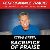 Steve Green - Sacrifice Of Praise (Performance Tracks)