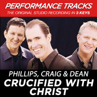 Phillips, Craig & Dean - Crucified With Christ (Performance Tracks) - EP