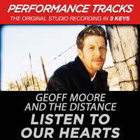 Geoff Moore & The Distance - Listen To Our Hearts (Performance Tracks)
