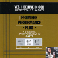 Rebecca St. James - Premiere Performance Plus: Yes, I Believe In God