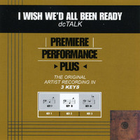DC Talk - Premiere Performance Plus: I Wish We'd All Been Ready