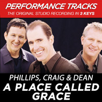 Phillips, Craig & Dean - A Place Called Grace (Performance Tracks) - EP
