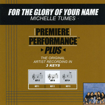 Michelle Tumes - Premiere Performance Plus: For The Glory Of Your Name