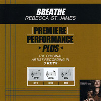 Rebecca St. James - Premiere Performance Plus: Breathe