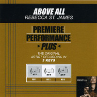 Rebecca St. James - Premiere Performance Plus: Above All