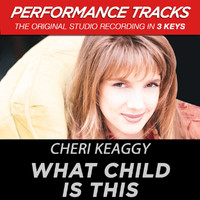 Cheri Keaggy - What Child Is This (Performance Tracks)