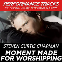 Steven Curtis Chapman - Moment Made for Worshipping (Performance Tracks) - EP