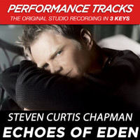 Steven Curtis Chapman - Echoes of Eden (Performance Tracks) - EP