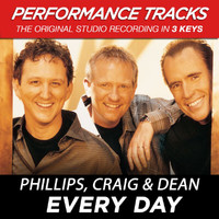 Phillips, Craig & Dean - Every Day (Performance Tracks) - EP