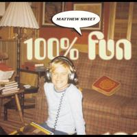 Matthew Sweet - 100 % Fun