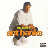 Ant Banks - The Best Of Ant Banks (Explicit)