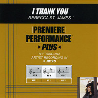 Rebecca St. James - Premiere Performance Plus: I Thank You