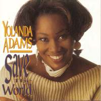 Yolanda Adams - Save The World