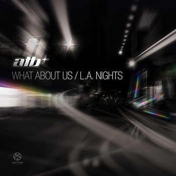 ATB - What About Us / L.A. Nights