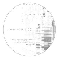James Ruskin - Work Remixes