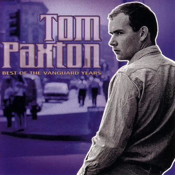 Tom Paxton - Best Of The Vanguard Years
