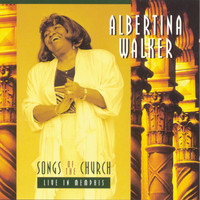 Albertina Walker - Songs Of The Church-Live In Memphis