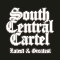 South Central Cartel - South Central Cartel Latest and Greatest (Explicit)