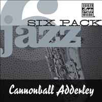 Cannonball Adderley - Jazz Six Pack