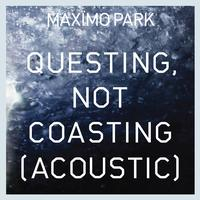 Maximo Park - Questing, Not Coasting (Acoustic)