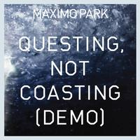 Maximo Park - Questing, Not Coasting (Demo)