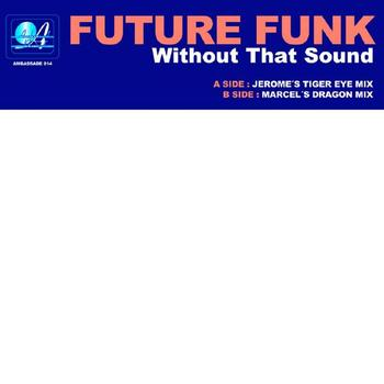Future Funk - Without That Sound