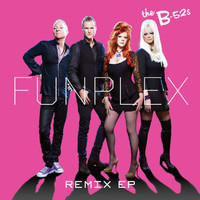 The B-52's - Funplex (Remix EP)
