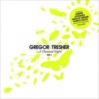 Gregor Tresher - A Thousand Nights, Pt. 3