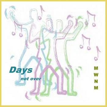 Man With No iMage - Days Not Over