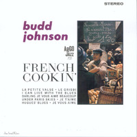Budd Johnson - French Cookin'