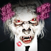 Yeah Yeah Yeahs - Heads Will Roll (International e-single)