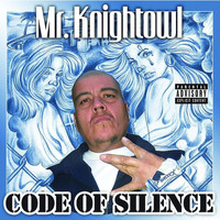 Mr. Knightowl - Code of Silence