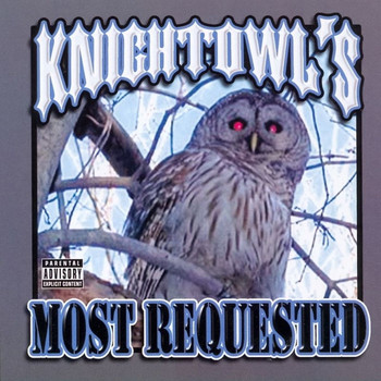Mr. Knightowl - Most Requested (Explicit)