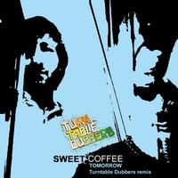 Sweet Coffee - Tomorrow Turntable Dubbers remix