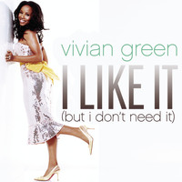 Vivian Green - I Like It (But I Don't Need It) (Remix 5 Pack)
