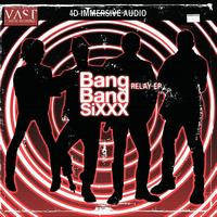 VAST - Bang Band Sixxx