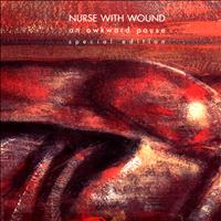 Nurse With Wound - An Awkward Pause