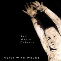 Nurse With Wound - Salt Marie Celeste