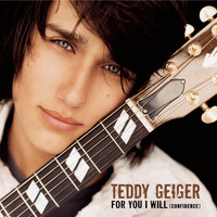 Teddy Geiger - For You I Will (Confidence) (Single Version)