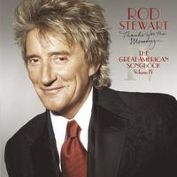 Rod Stewart - Thanks For The Memory... The Great American Songbook Vol. IV