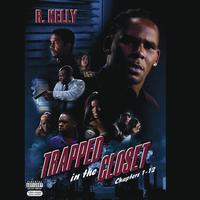 R. Kelly - Trapped In The Closet (Chapters 1-12) [Explicit]