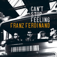 Franz Ferdinand - Can't Stop Feeling (Digital Download)