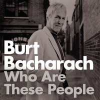 Burt Bacharach - Who Are These People? (Explicit)