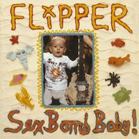 Flipper - Sex Bomb Baby! (Digital Download)