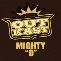 "Outkast - Mighty ""O"""
