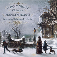 Marilyn Horne - O Holy Night: Christmas With Marilyn Horne and The Mormon Tabernacle Choir