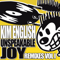 Kim English - Unspeakable Joy (Remixes Vol 1)